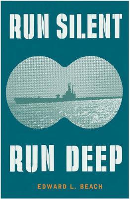 Run Silent Run Deep - Beach, Edward L, Cap.