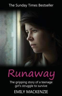 Runaway: Wild Child, Working Girl, Survivor - MacKenzie, Emily
