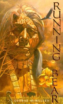 Running Bear: Grandson of Red Snake - McMullen, George