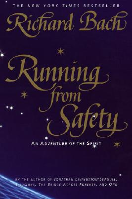 Running from Safety: An Adventure of the Spirit - Bach, Richard