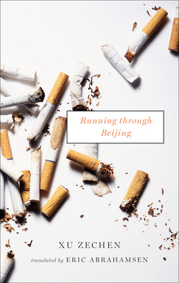 Running Through Beijing - Zechen, Xu, and Abrahamsen, Eric (Translated by)