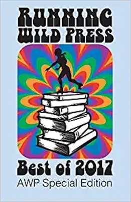 Running Wild Press Best of 2017: AWP Special Edition - Kastner, Lisa D, and O'Connell, A J, and Wilson, Dwight L