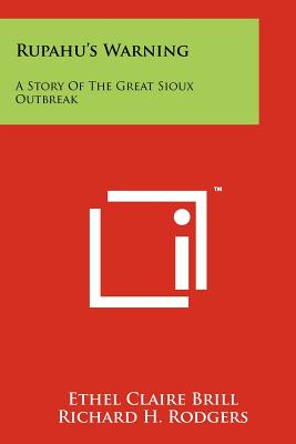 Rupahu's Warning: A Story of the Great Sioux Outbreak - Brill, Ethel Claire