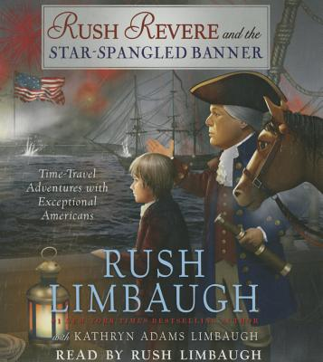 Rush Revere and the Star-Spangled Banner - Limbaugh, Rush (Read by)