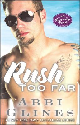 Rush Too Far - Glines, Abbi