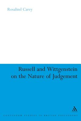 Russell and Wittgenstein on the Nature of Judgement - Carey, Rosalind