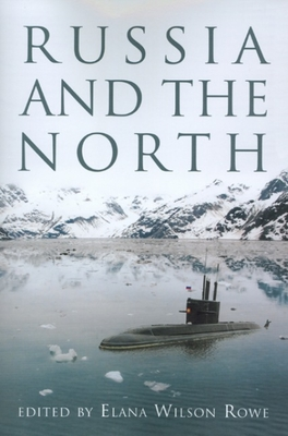 Russia and the North - Wilson Rowe, Elana