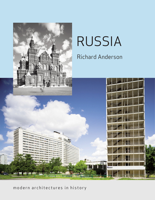 Russia: Modern Architectures in History - Anderson, Richard