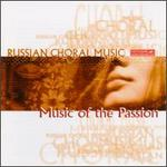 Russian Choral Music: Music of the Passion