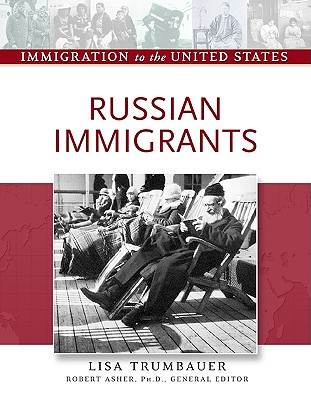 Russian Immigrants - Trumbauer, Lisa, and Asher, Robert, Professor (Editor)