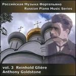Russian Piano Music, Vol. 3: Reinhold Glière