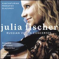 Russian Violin Concertos - Alexander Glazunov (candenza); Aram Khachaturian (candenza); Julia Fischer (violin); Russian National Orchestra;...