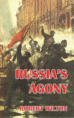 Russia's Agony - Wilton, Robert
