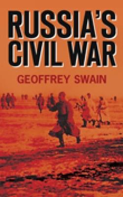 Russia's Civil War - Swain, Geoffrey