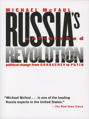 Russia's Unfinished Revolution - McFaul, Michael, Professor, PhD
