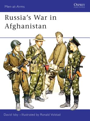 Russia's War in Afghanistan - Isby, David
