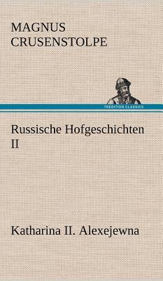 Russische Hofgeschichten II - Crusenstolpe, Magnus