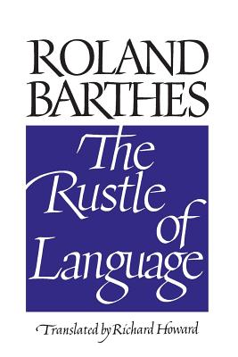 Rustle of Language - Barthes, Roland, Professor, and Howard, Richard (Translated by)