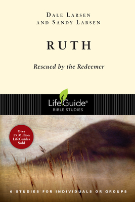 Ruth: Rescued by the Redeemer - Larsen, Dale, and Larsen, Sandy
