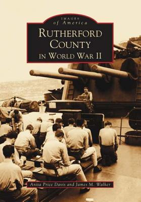 Rutherford County in WWII - Price Davis, Anita, Dr., and Walker, James M, M.D, and Davis, Anita Price