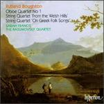 "Rutland Boughton: Oboe Quartet No. 1; String Quartets ""From the Welsh Hills"" & ""On Greek Folk Songs"""