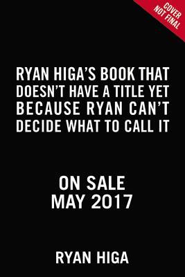 Ryan Higa's How to Write Good - Higa, Ryan