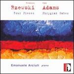 Rzewski: Four Pieces; Adams; Phrygian Gates