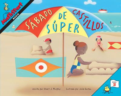 Sßbado de S·per Castillos: Super Sand Castle Saturday (Spanish Edition) - Murphy, Stuart J, and Gorton, Julia (Illustrator)