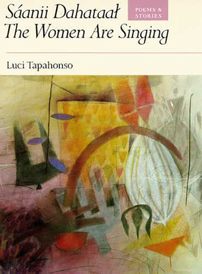 Sáanii Dahataal/The Women Are Singing, Volume 23: Poems and Stories - Tapahonso, Luci
