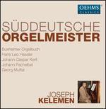 Süddeutsche Orgelmeister: Buxheimer Orgelbuch, Hans Leo Hassler, Johann Caspar Kerll, Johann Pachelbel, Georg Muffat