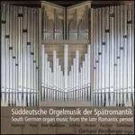 Süddeutsche Orgelmusik der Spätromantik
