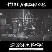S+@dium Rock: Five Nights at the Opera - Titus Andronicus