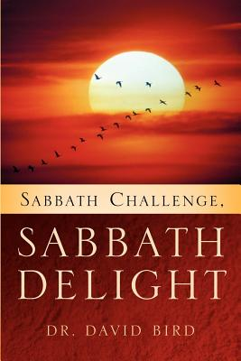 Sabbath Challenge, Sabbath Delight - Bird, Dr David