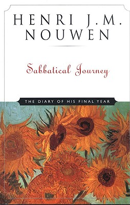 Sabbatical Journey: The Diary of His Final Year - Nouwen, Henri J M, and Peterson, Eugene H, and Dawn, Marva J