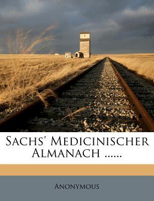 Sachs' Medicinischer Almanach ...... - Anonymous