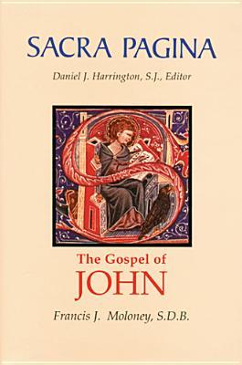 Sacra Pagina: The Gospel of John - Moloney, Francis J