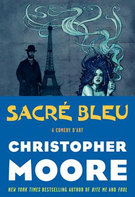 Sacre Bleu: A Comedy D'Art - Moore, Christopher