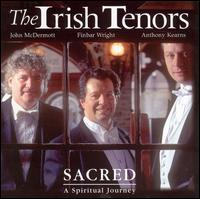 Sacred: A Spiritual Journey - Irish Tenors