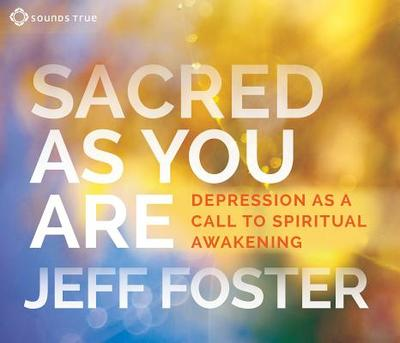 Sacred as You Are: Depression as a Call to Spiritual Awakening - Foster, Jeff