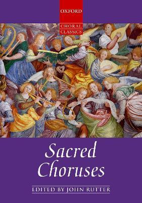 Sacred Choruses - Rutter, John (Editor)