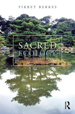Sacred Ecology - Berkes, Fikret