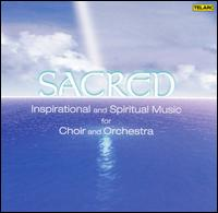 Sacred: Inspirational and Spiritual Music for Choir and Orchestra - Christine Goerke (soprano); Dawn Upshaw (soprano); John Aler (tenor); Judith Blegen (soprano);...