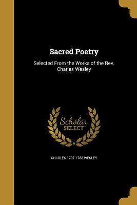 Sacred Poetry - Wesley, Charles 1707-1788