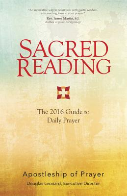 Sacred Reading: The 2016 Guide to Daily Prayer - Apostleship of Prayer, and Leonard, Douglas (Compiled by)