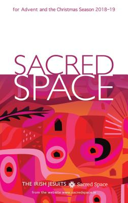 Sacred Space for Advent and the Christmas Season 2018-2019 - The Irish Jesuits