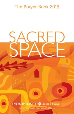 Sacred Space: The Prayer Book 2019 - The Irish Jesuits