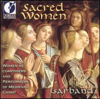 Sacred Women: Women as Composers and Performers of Medieval Chant - Sarband