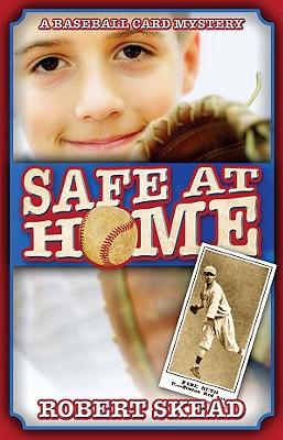 Safe at Home: A Baseball Card Mystery - Skead, Robert