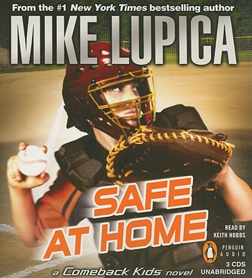 Safe at Home - Lupica, Mike, and Nobbs, Keith (Read by)
