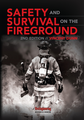 Safety and Survival on the Fireground - Dunn, Vincent